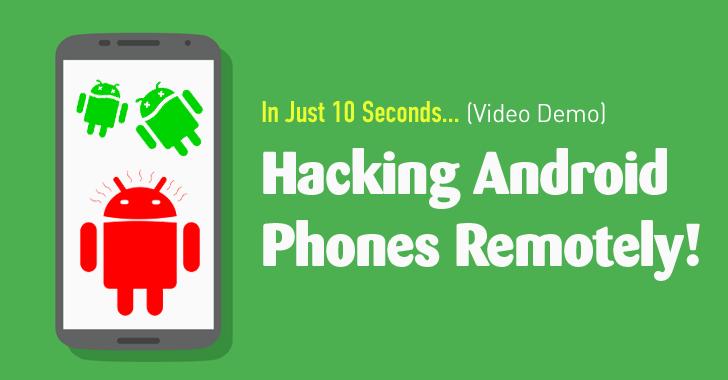 Hack điện thoại Android từ xa chỉ trong 10 giây