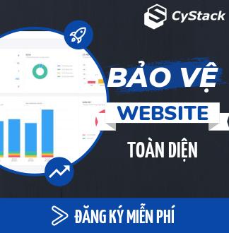 CyStack Platform - nền tảng bảo vệ website toàn diện