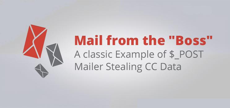 Mail từ 'Boss' - Ví dụ điển hình của $_POST mail đánh cắp dữ liệu CC